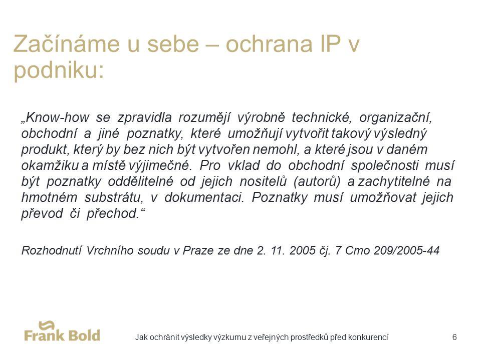 """Začínáme u sebe – ochrana IP v podniku: """"Know-how se zpravidla rozumějí výrobně technické, organizační, obchodní a jiné poznatky, které umožňují vytvořit takový výsledný produkt, který by bez nich být vytvořen nemohl, a které jsou v daném okamžiku a místě výjimečné."""