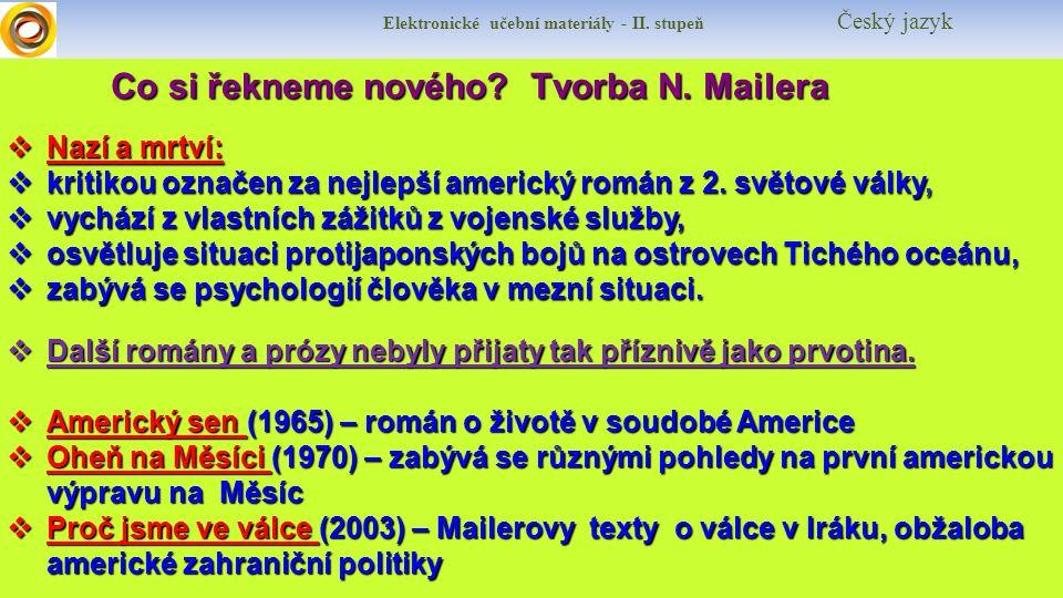 Elektronické učební materiály - II. stupeň Český jazyk Co si řekneme nového? Tvorba N. Mailera NNNNazí a mrtví: kkkkritikou označen za nejlepš