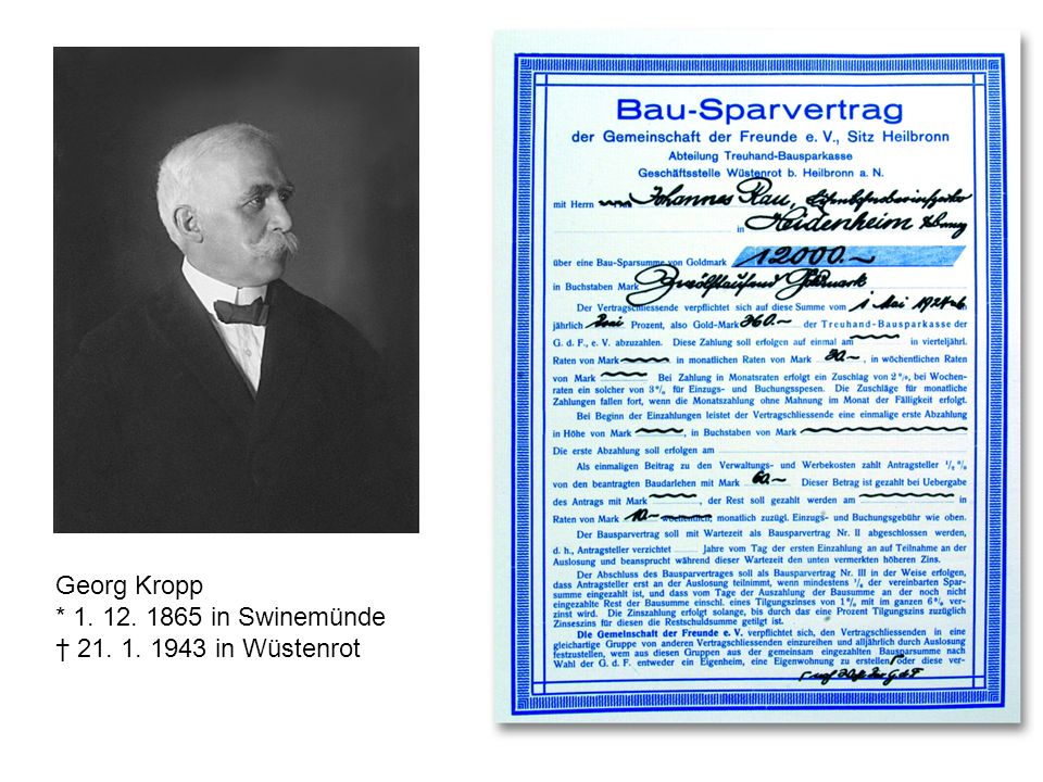 13 Georg Kropp * 1. 12. 1865 in Swinemünde † 21. 1. 1943 in Wüstenrot