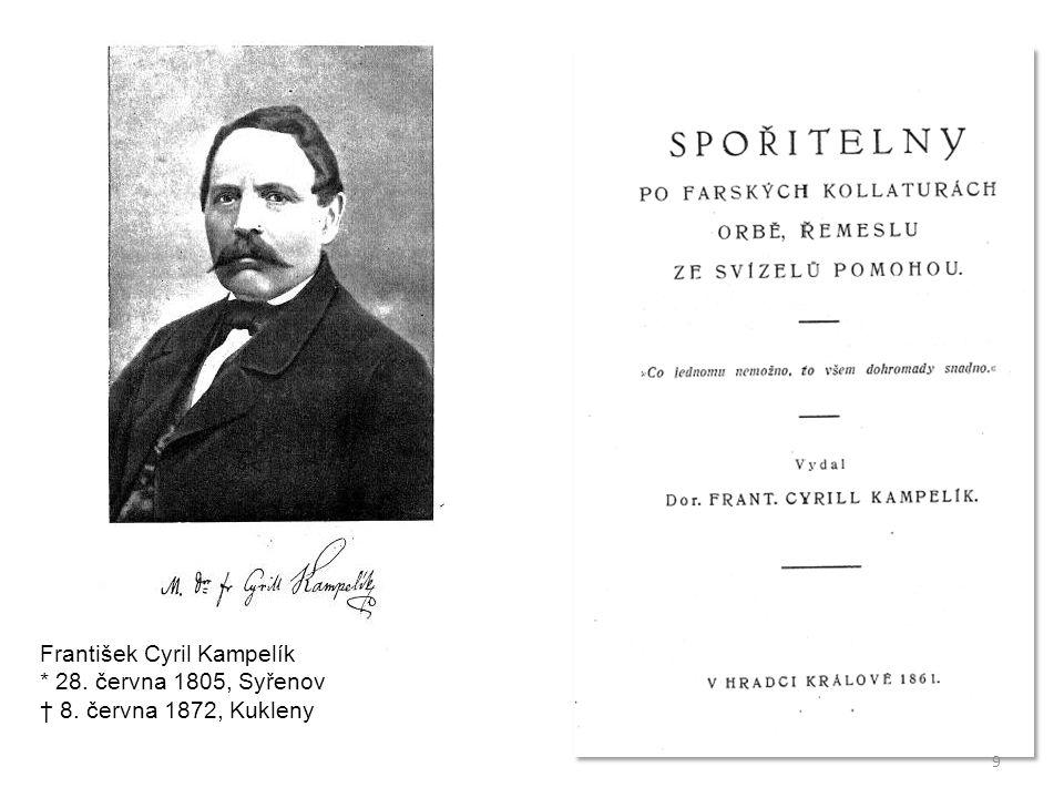 9 František Cyril Kampelík * 28. června 1805, Syřenov † 8. června 1872, Kukleny