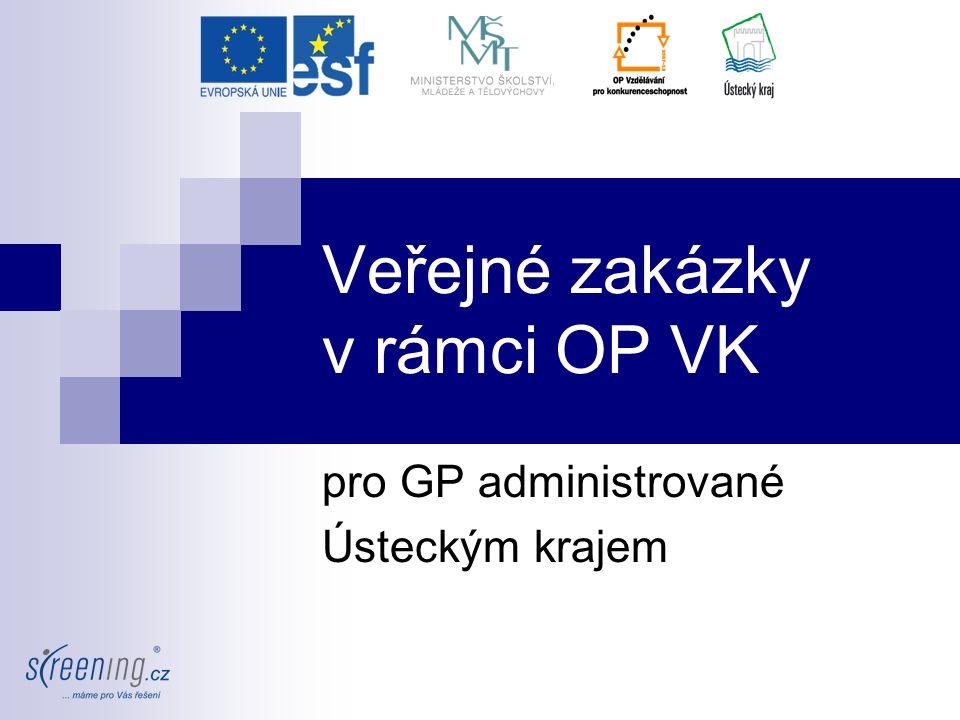 Veřejné zakázky v rámci OP VK pro GP administrované Ústeckým krajem