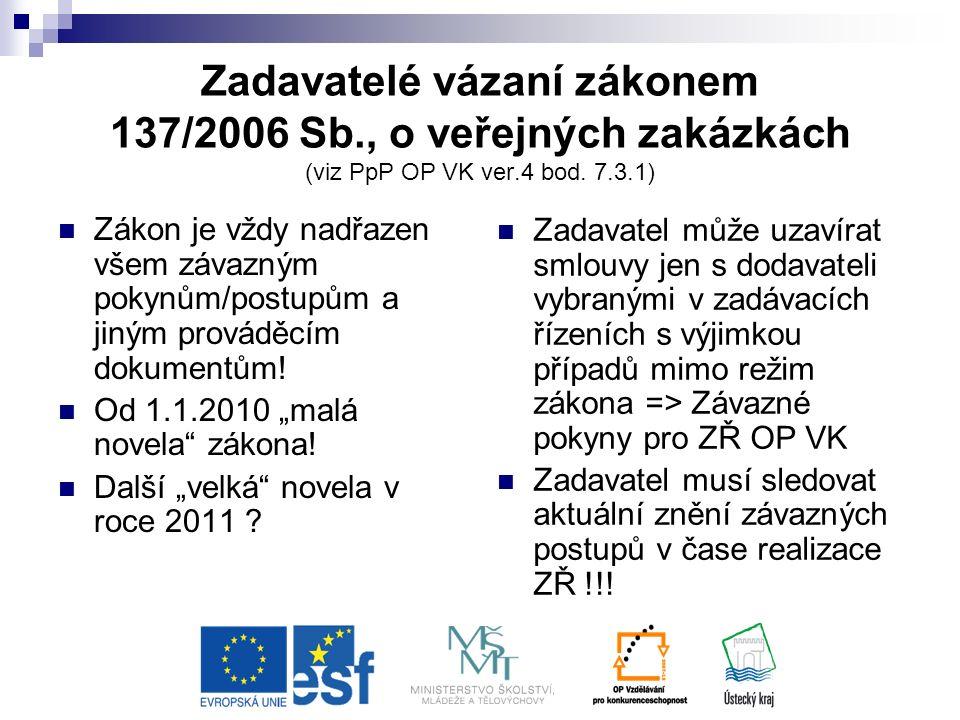 Zadavatelé vázaní zákonem 137/2006 Sb., o veřejných zakázkách (viz PpP OP VK ver.4 bod.