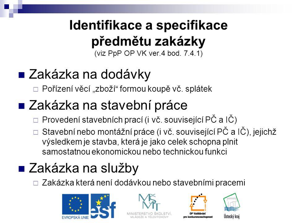 Identifikace a specifikace předmětu zakázky (viz PpP OP VK ver.4 bod.