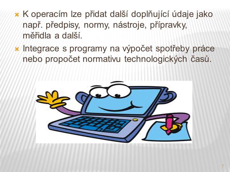7  K operacím lze přidat další doplňující údaje jako např.