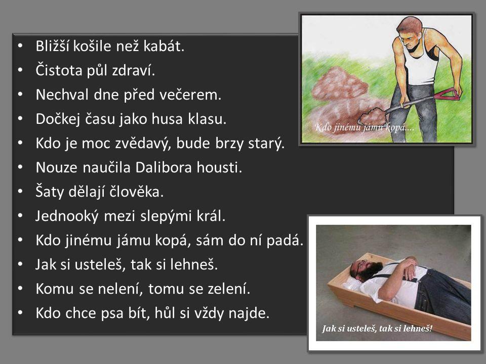 http://blog.kyk.cz/911886_item.php http://www.pise.cz/blog/img/neverland/92997.jpg http://www.jenknihy.cz/wp-content/uploads/39734.jpg http://www.pozitivni-noviny.cz/test/gallery/Image/2008/02/jama.jpg http://www.knizniarena.cz/obrazky-knihy/kniha_25595_1.jpg http://czechfolks.com/plus/wp-content/uploads/2011/04/Obr._02.jpg http://2.bp.blogspot.com/-_aJUGUdkTbs/ThbMjnBjZnI/AAAAAAAAB7c/ANMR5kX7FqY/s640/P7081321.jpg http://remeslomazlatedno.cz/wp-content/uploads/2011/03/logo-rmzd.gif http://files.crustino.webnode.cz/system_preview_detail_200002289-33d9034d2a- public/eskym%C3%A1ck%C3%A9%20p%C5%99%C3%ADslov%C3%AD.jpg http://www.odmotycinskeskaly.estranky.cz/img/picture/20/DSCF0057---Kopie.JPG http://nd04.jxs.cz/065/401/708e73592a_74776432_o2.jpg http://pavel.venku.cz/sraz2011/o67.jpg http://www.mojestarosti.cz/poradna/images/mconsult/avatars/Sova.jpg http://img.pemic.cz/sortimg/001/8/3/0018361-23.jpg http://blog.idnes.cz/blog/10532/142979/PRASEPALICE.jpg http://www.rceni.cz/rceni/34-lidova-rceni http://www.priroda.cz/clanky.php?detail=1347 http://cs.wikipedia.org/wiki/Pranostika http://cs.wikipedia.org/wiki/Soubor:Saint_medard_a_saint_medard_d_eyrans.jpg http://bylinkovestranky.sweb.cz/bylinky/V%c3%a1noce/V%c3%a1no%c4%8dn%c3%ad%20pranostiky.jpg http://nd05.jxs.cz/122/406/1c957ed817_80322923_o2.jpg http://data.bux.cz/book/009/772/0097726/large.jpg http://data.bux.cz/book/003/290/0032909/large.jpg http://rodnavira.cz/galerie_tbn/text_myty-kmene-cechu.jpg http://nd03.jxs.cz/326/874/bb7256bcd3_56800565_o2.jpg http://blog.kyk.cz/911886_item.php http://www.pise.cz/blog/img/neverland/92997.jpg http://www.jenknihy.cz/wp-content/uploads/39734.jpg http://www.pozitivni-noviny.cz/test/gallery/Image/2008/02/jama.jpg http://www.knizniarena.cz/obrazky-knihy/kniha_25595_1.jpg http://czechfolks.com/plus/wp-content/uploads/2011/04/Obr._02.jpg http://2.bp.blogspot.com/-_aJUGUdkTbs/ThbMjnBjZnI/AAAAAAAAB7c/ANMR5kX7FqY/s640/P7081321.jpg http://remeslomazlatedno.cz/wp-content/uploads/2011/03/