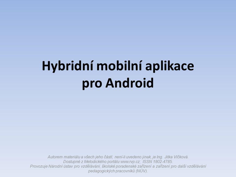 Hybridní mobilní aplikace, převod do jako-nativní podoby aplikace se zabalí do balíčku APK (soubor.apk); nástroje – PhoneGap – Cordova