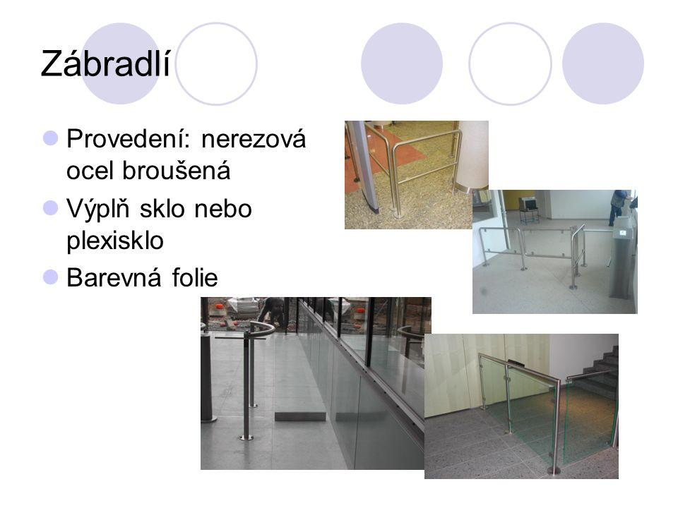 Zábradlí Provedení: nerezová ocel broušená Výplň sklo nebo plexisklo Barevná folie