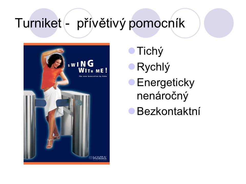 Turniket - přívětivý pomocník Tichý Rychlý Energeticky nenáročný Bezkontaktní
