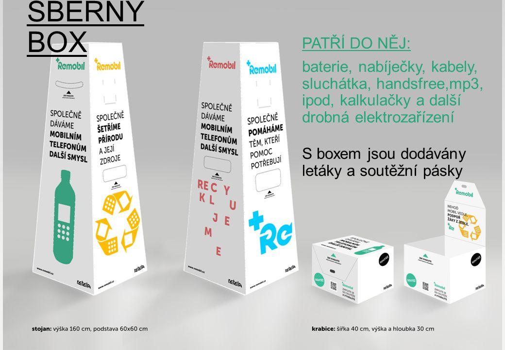 SBĚRNÝ BOX PATŘÍ DO NĚJ: baterie, nabíječky, kabely, sluchátka, handsfree,mp3, ipod, kalkulačky a další drobná elektrozařízení S boxem jsou dodávány letáky a soutěžní pásky