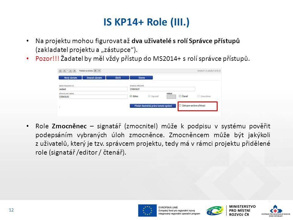 """IS KP14+ Role (III.) 12 Na projektu mohou figurovat až dva uživatelé s rolí Správce přístupů (zakladatel projektu a """"zástupce )."""