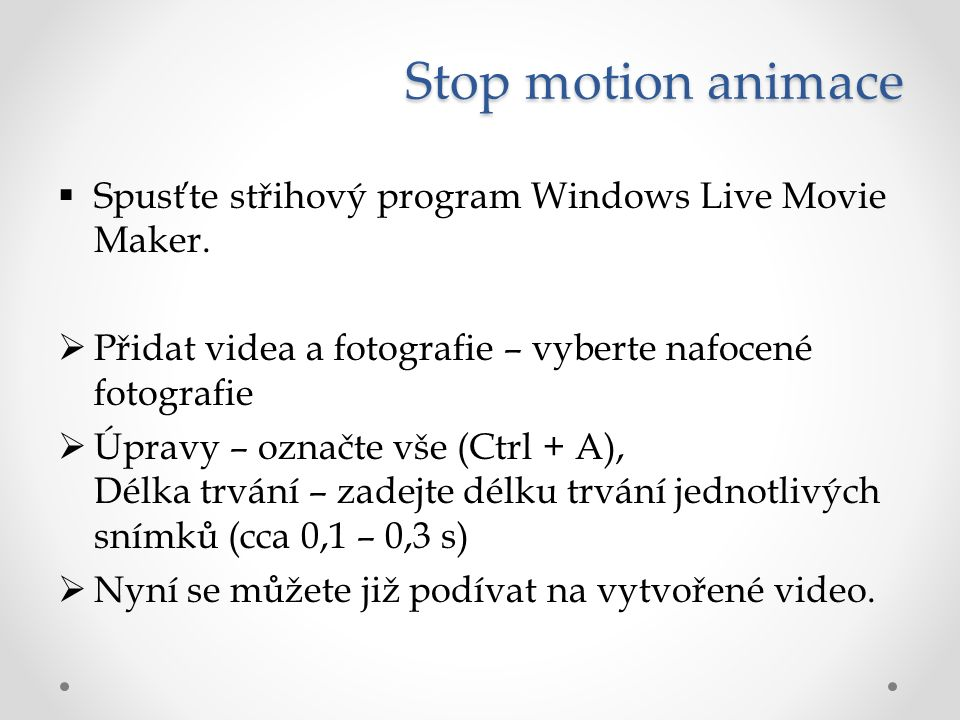 Stop motion animace  Spusťte střihový program Windows Live Movie Maker.