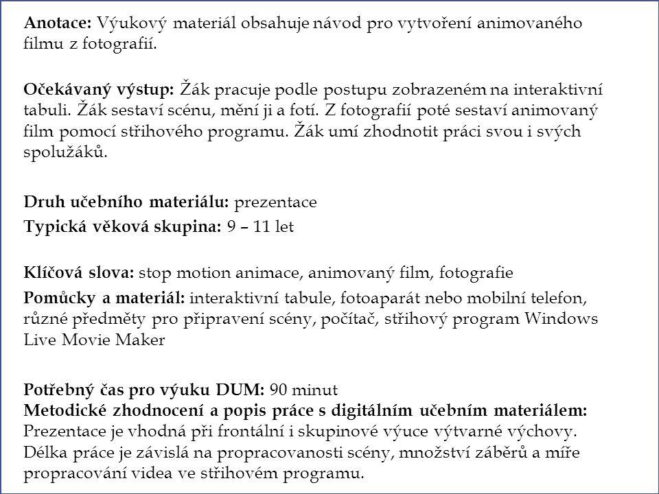 Anotace: Výukový materiál obsahuje návod pro vytvoření animovaného filmu z fotografií. Očekávaný výstup: Žák pracuje podle postupu zobrazeném na inter