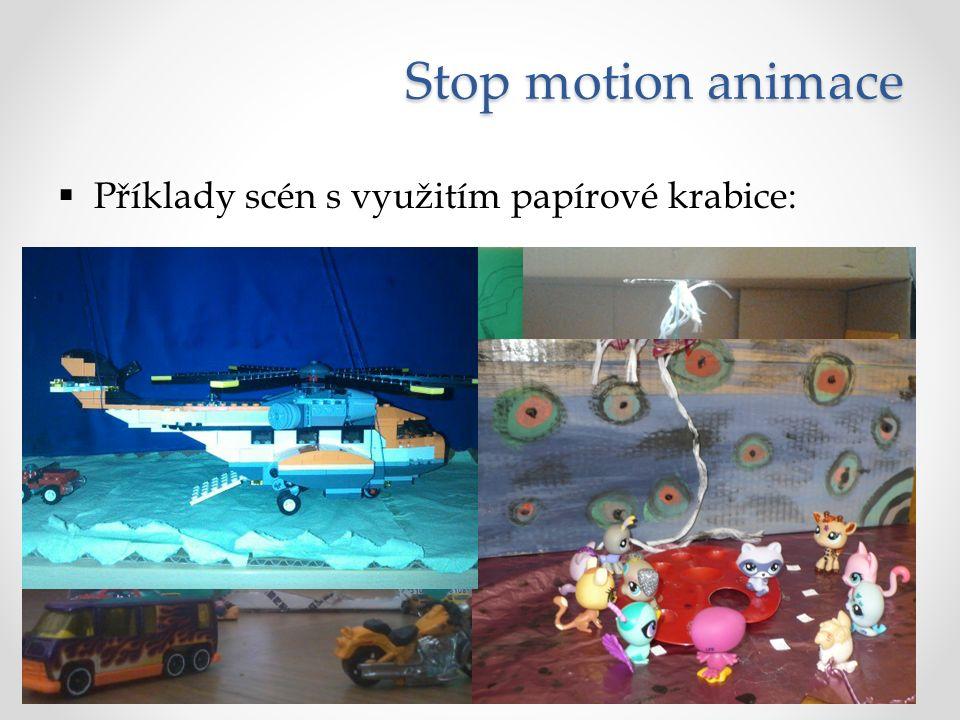 Stop motion animace  Příklady scén s využitím papírové krabice: