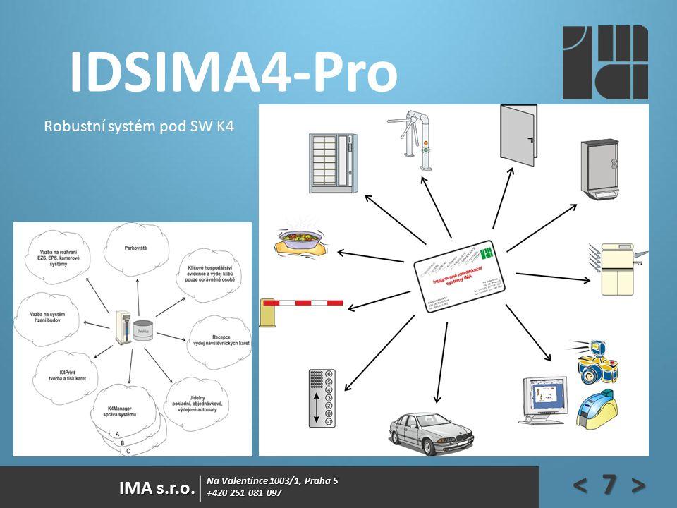 Na Valentince 1003/1, Praha 5 +420 251 081 097 IMA s.r.o. IDSIMA4-Pro Robustní systém pod SW K4