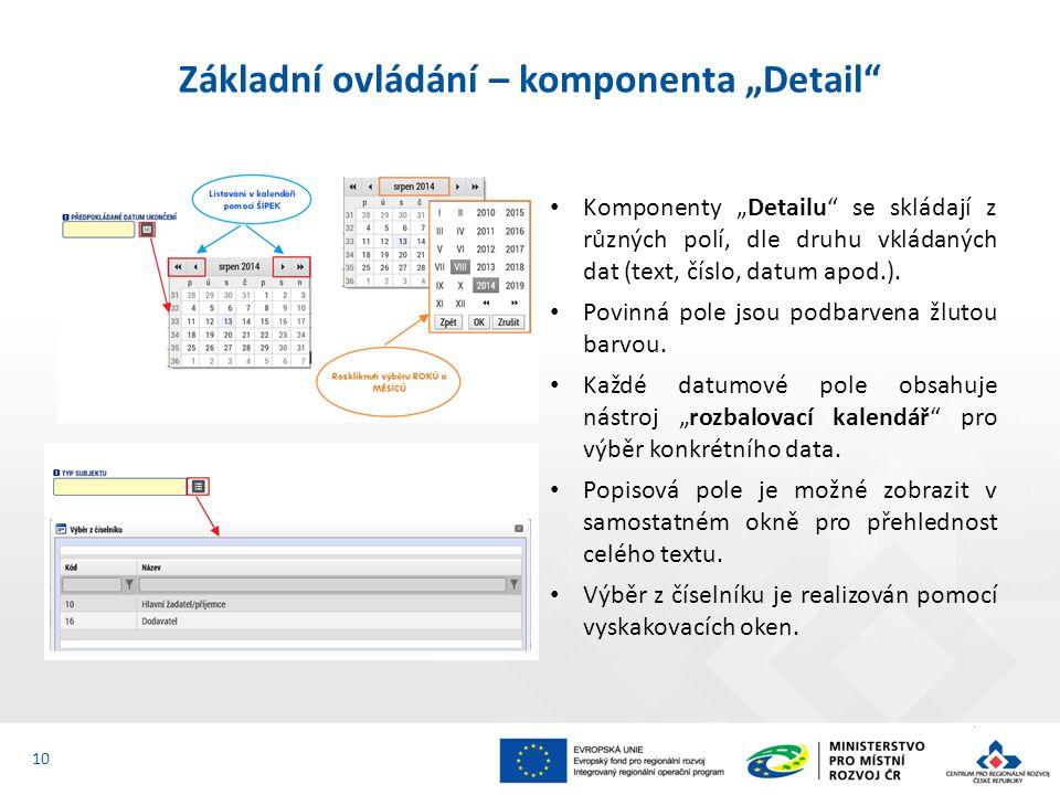 """Základní ovládání – komponenta """"Detail"""" Komponenty """"Detailu"""" se skládají z různých polí, dle druhu vkládaných dat (text, číslo, datum apod.). Povinná"""
