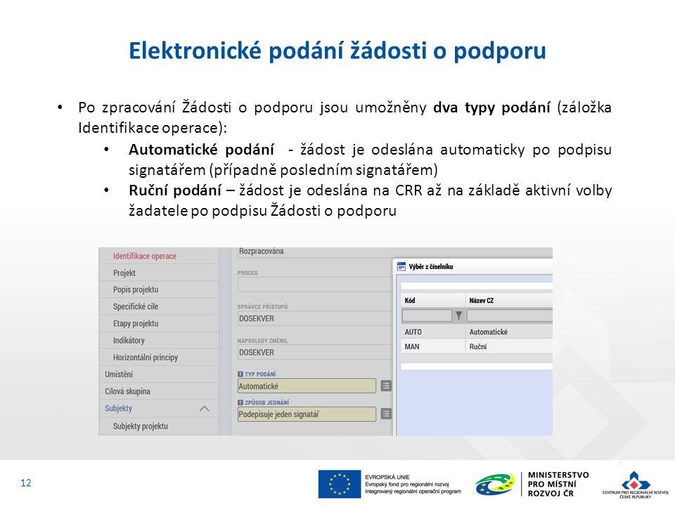 Po zpracování Žádosti o podporu jsou umožněny dva typy podání (záložka Identifikace operace): Automatické podání - žádost je odeslána automaticky po p