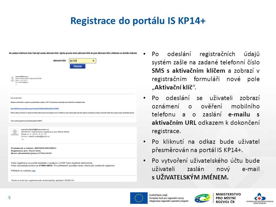 Registrace do portálu IS KP14+ Po odeslání registračních údajů systém zašle na zadané telefonní číslo SMS s aktivačním klíčem a zobrazí v registračním
