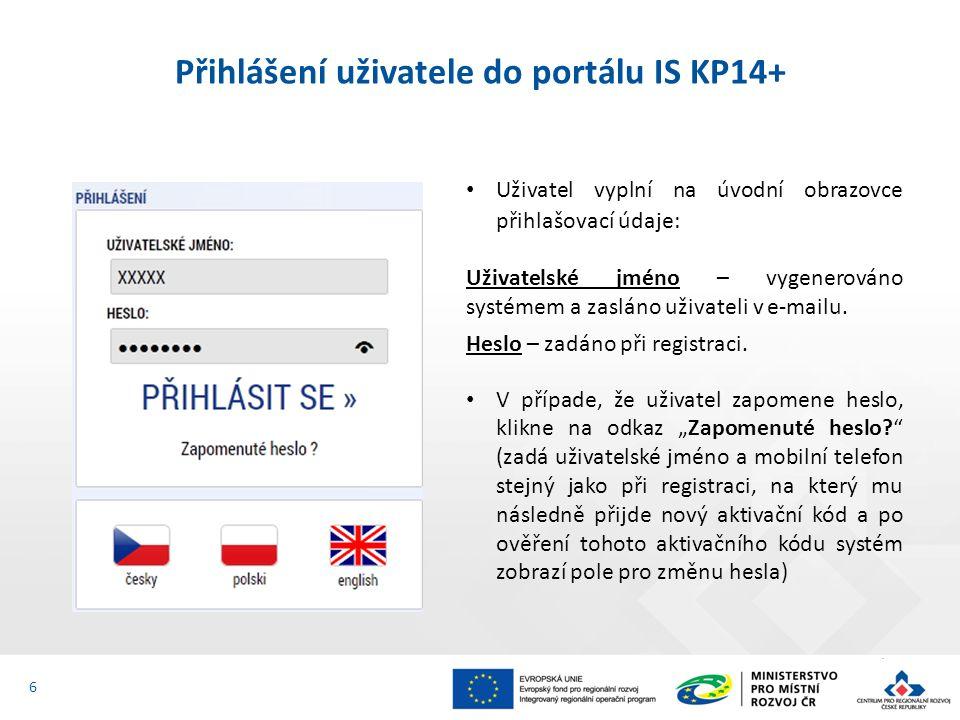 Přihlášení uživatele do portálu IS KP14+ Uživatel vyplní na úvodní obrazovce přihlašovací údaje: Uživatelské jméno – vygenerováno systémem a zasláno u