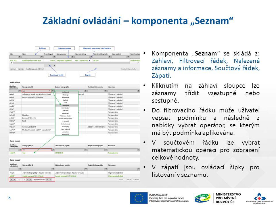 """Základní ovládání – komponenta """"Seznam"""" Komponenta """"Seznam"""" se skládá z: Záhlaví, Filtrovací řádek, Nalezené záznamy a informace, Součtový řádek, Zápa"""