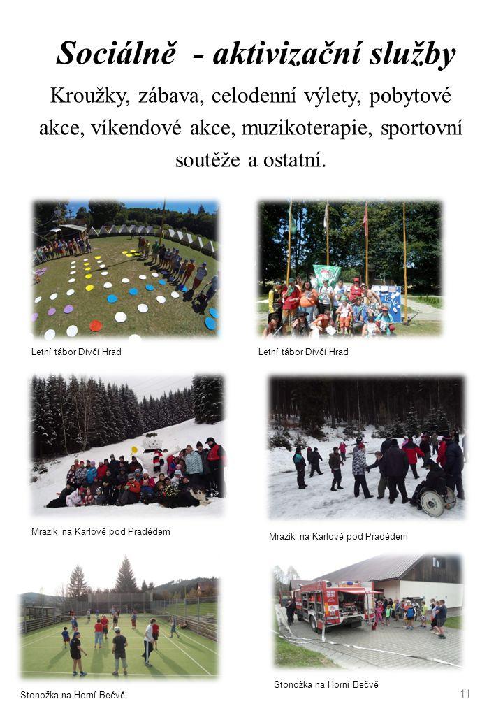 Sociálně - aktivizační služby Kroužky, zábava, celodenní výlety, pobytové akce, víkendové akce, muzikoterapie, sportovní soutěže a ostatní.