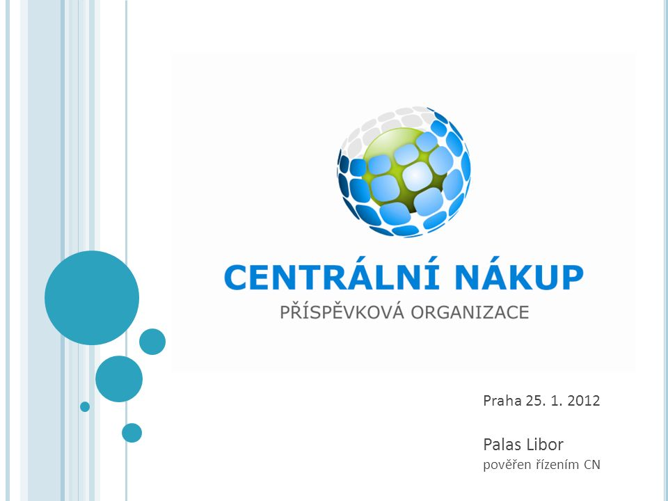 Praha 25. 1. 2012 Palas Libor pověřen řízením CN