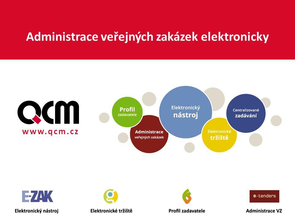 www.qcm.cz Administrace veřejných zakázek elektronicky