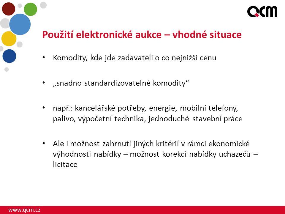 """www.qcm.cz Použití elektronické aukce – vhodné situace Komodity, kde jde zadavateli o co nejnižší cenu """"snadno standardizovatelné komodity"""" např.: kan"""