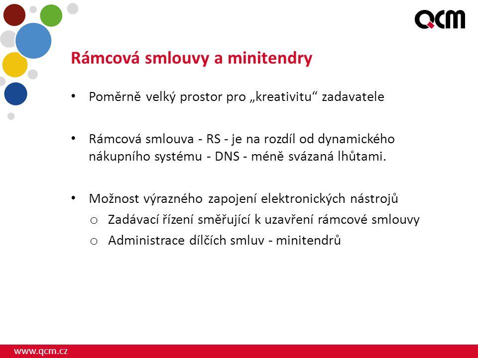 """www.qcm.cz Rámcová smlouvy a minitendry Poměrně velký prostor pro """"kreativitu zadavatele Rámcová smlouva - RS - je na rozdíl od dynamického nákupního systému - DNS - méně svázaná lhůtami."""