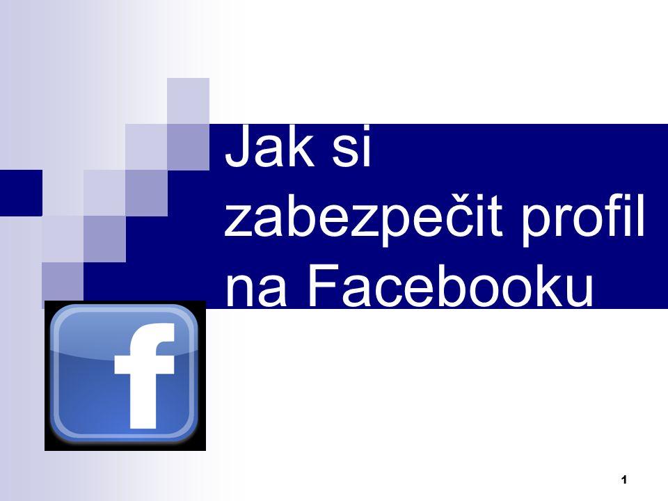 1 Jak si zabezpečit profil na Facebooku