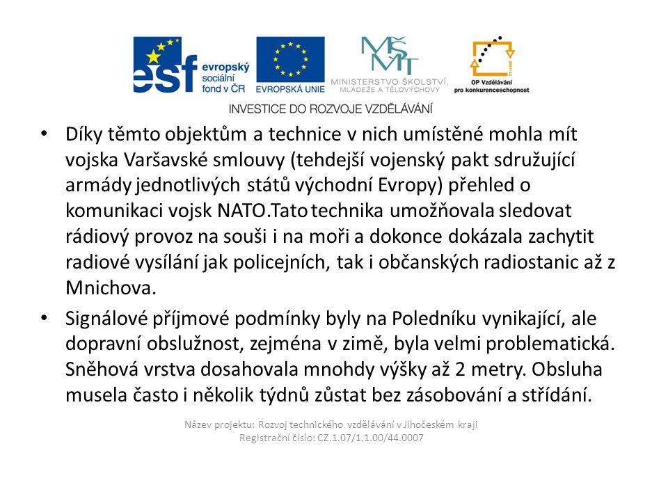 Název projektu: Rozvoj technického vzdělávání v Jihočeském kraji Registrační číslo: CZ.1.07/1.1.00/44.0007 V říjnu 1992 vojáci Poledník opustili.