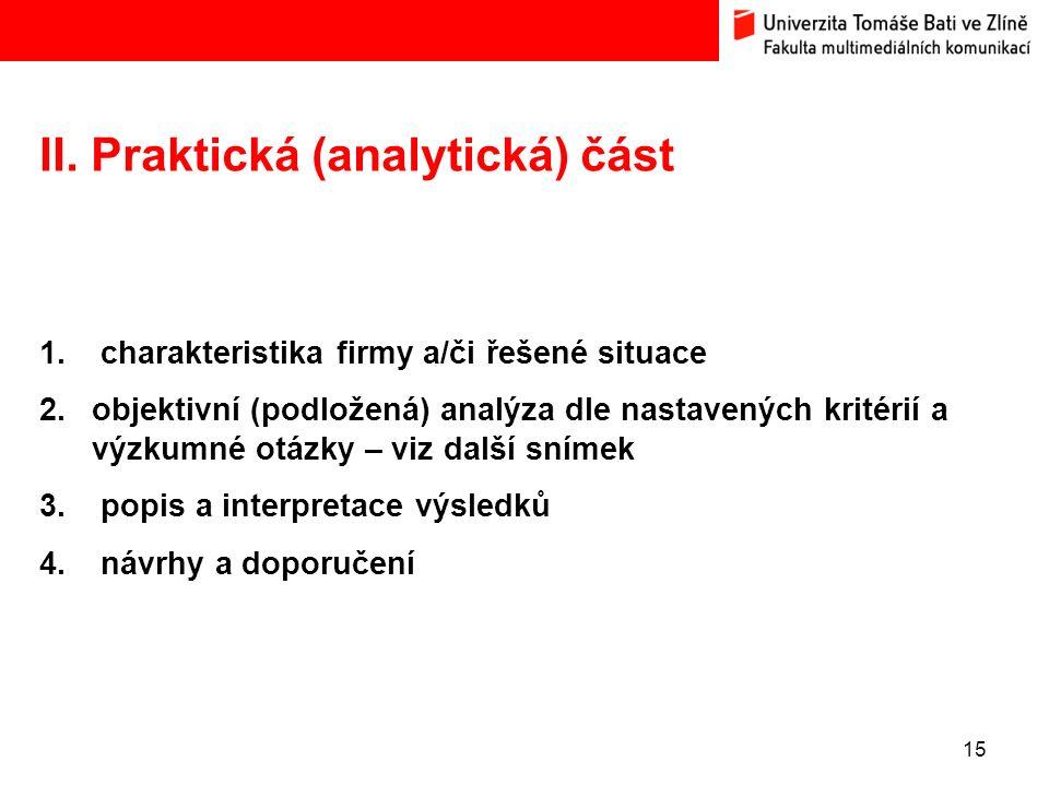 15 II. Praktická (analytická) část 1.