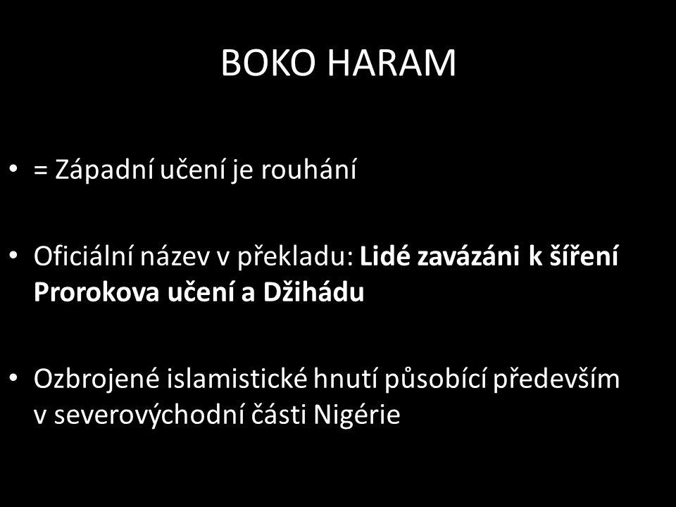 = Západní učení je rouhání Oficiální název v překladu: Lidé zavázáni k šíření Prorokova učení a Džihádu Ozbrojené islamistické hnutí působící především v severovýchodní části Nigérie