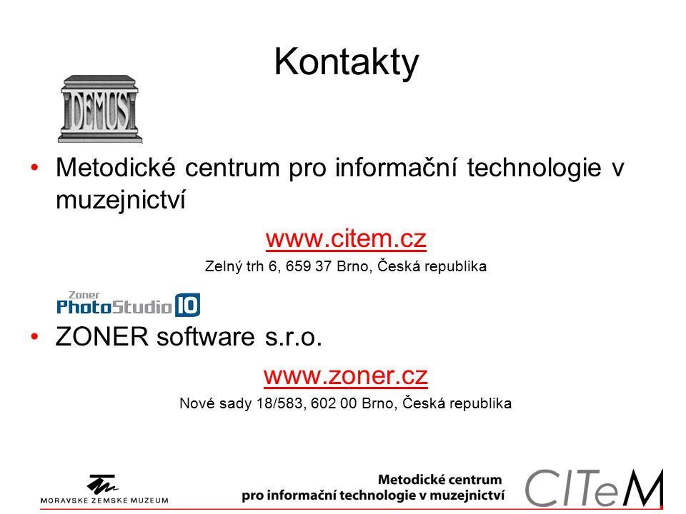 Kontakty Metodické centrum pro informační technologie v muzejnictví www.citem.cz Zelný trh 6, 659 37 Brno, Česká republika ZONER software s.r.o. www.z