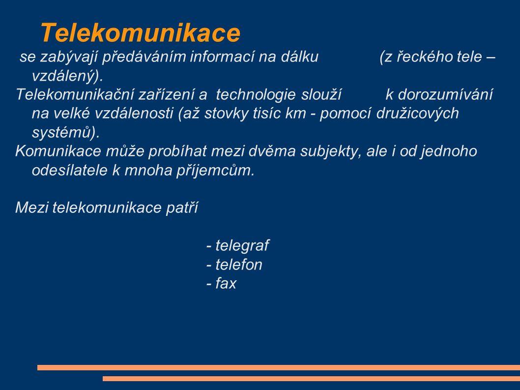 Telekomunikace se zabývají předáváním informací na dálku (z řeckého tele – vzdálený). Telekomunikační zařízení a technologie slouží k dorozumívání na