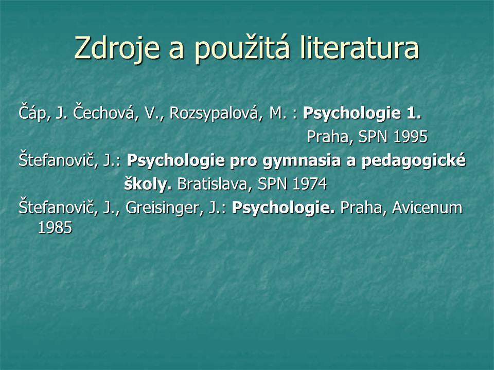 Čáp, J. Čechová, V., Rozsypalová, M. : Psychologie 1.