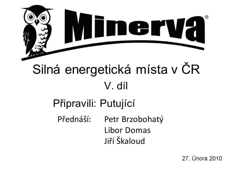 Připravili: Putující Silná energetická místa v ČR V.