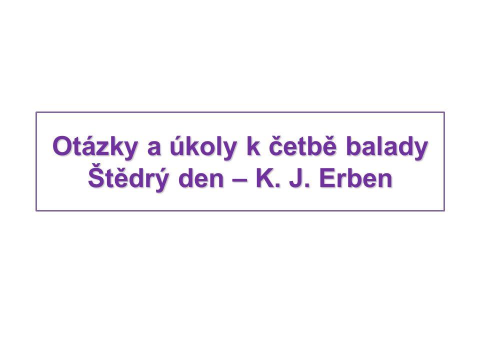 Otázky a úkoly k četbě balady Štědrý den – K. J. Erben