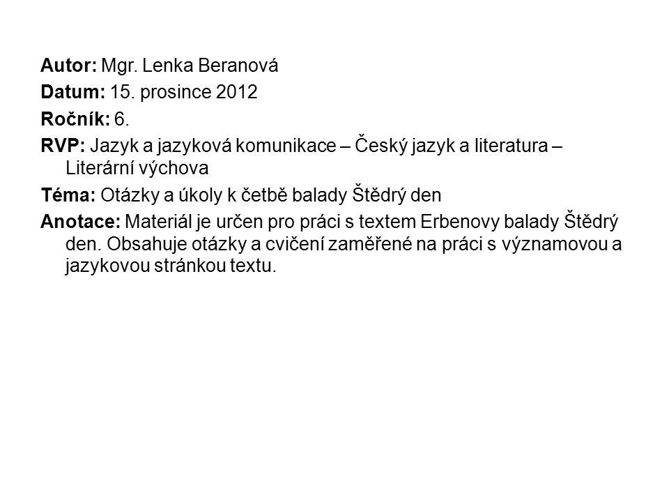 Autor: Mgr. Lenka Beranová Datum: 15. prosince 2012 Ročník: 6.