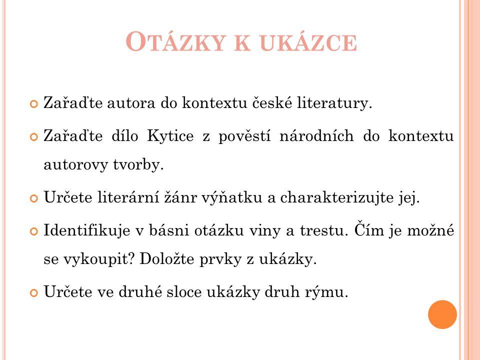 O TÁZKY K UKÁZCE Zařaďte autora do kontextu české literatury.