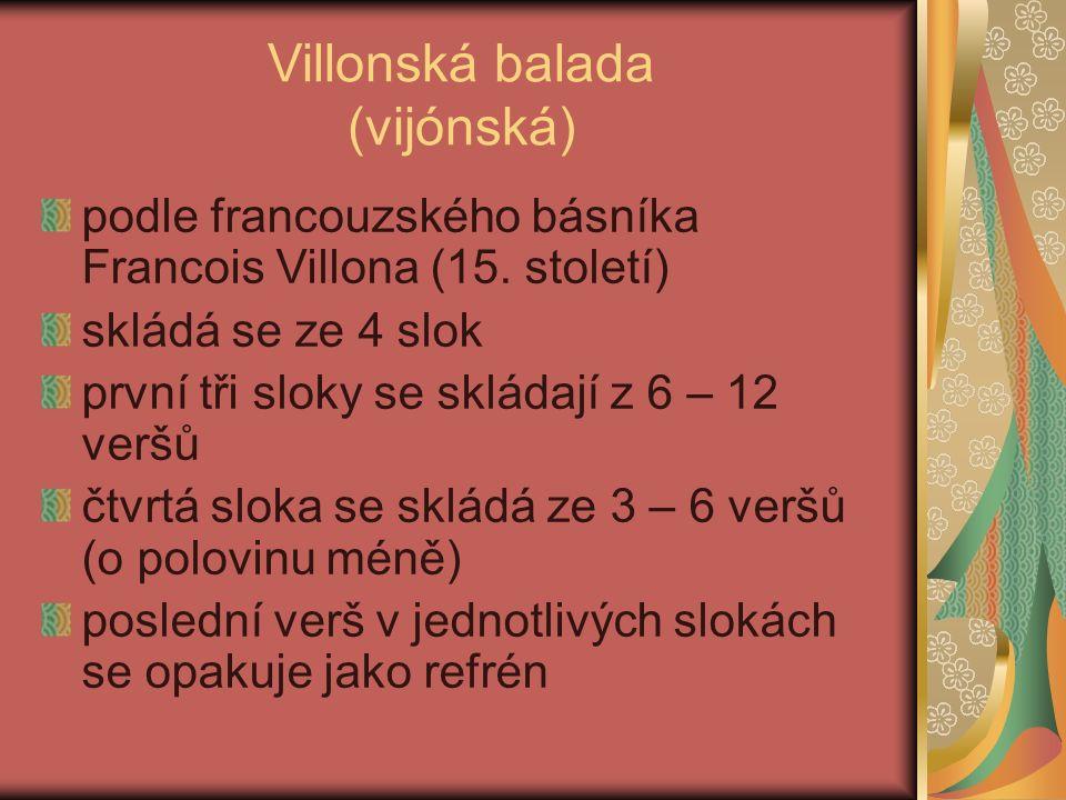 Villonská balada (vijónská) podle francouzského básníka Francois Villona (15.