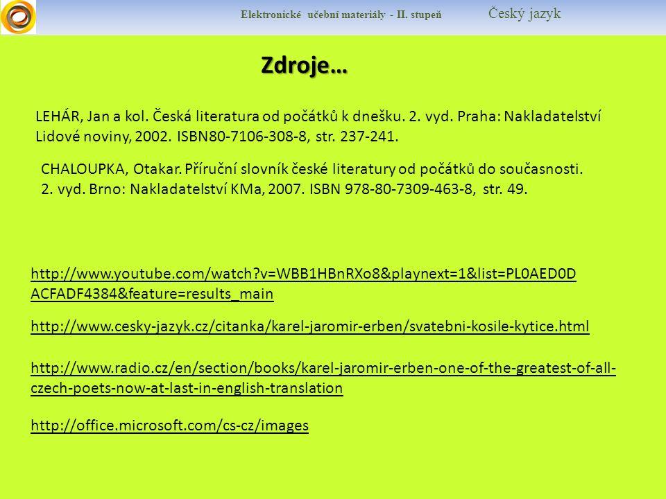 Elektronické učební materiály - II. stupeň Český jazykZdroje… http://www.radio.cz/en/section/books/karel-jaromir-erben-one-of-the-greatest-of-all- cze