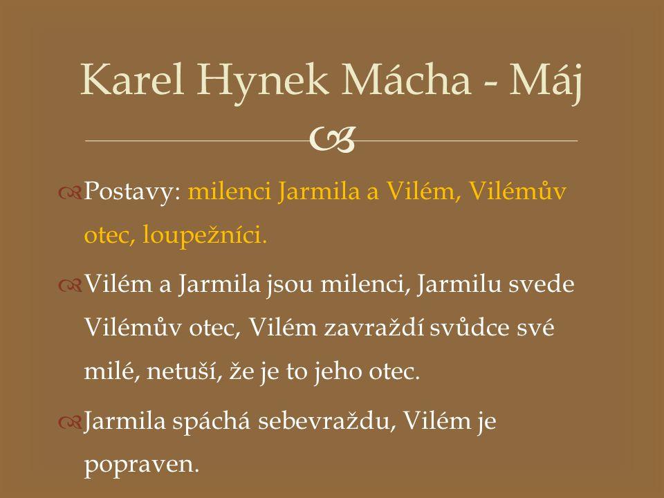   Postavy: milenci Jarmila a Vilém, Vilémův otec, loupežníci.