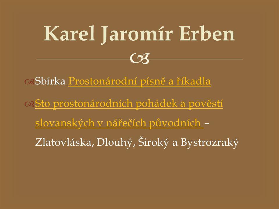  Kytice z pověstí národních – sbírka 13 básní.