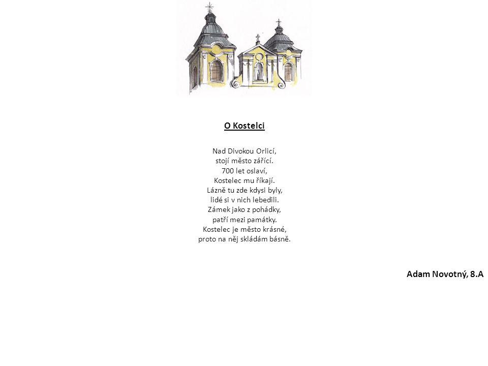 O Kostelci Nad Divokou Orlicí, stojí město zářící. 700 let oslaví, Kostelec mu říkají. Lázně tu zde kdysi byly, lidé si v nich lebedili. Zámek jako z