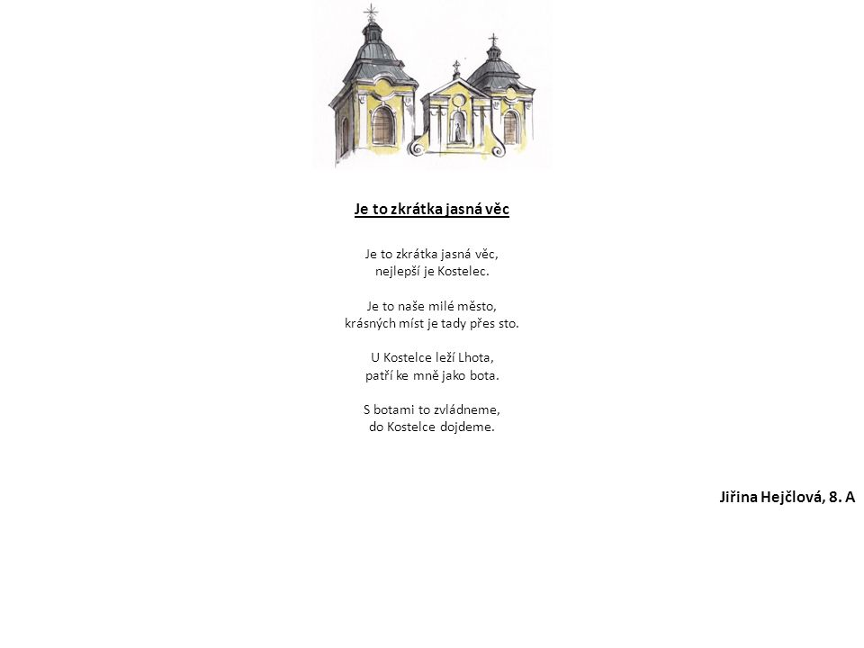Kostelec nad Orlicí V Kostelci je pěkný zámek, i nejeden malý krámek.