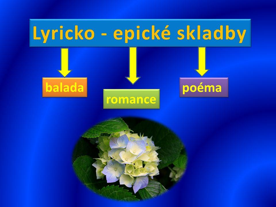 Lyricko - epické skladbyLyricko - epické skladby balada romance poéma