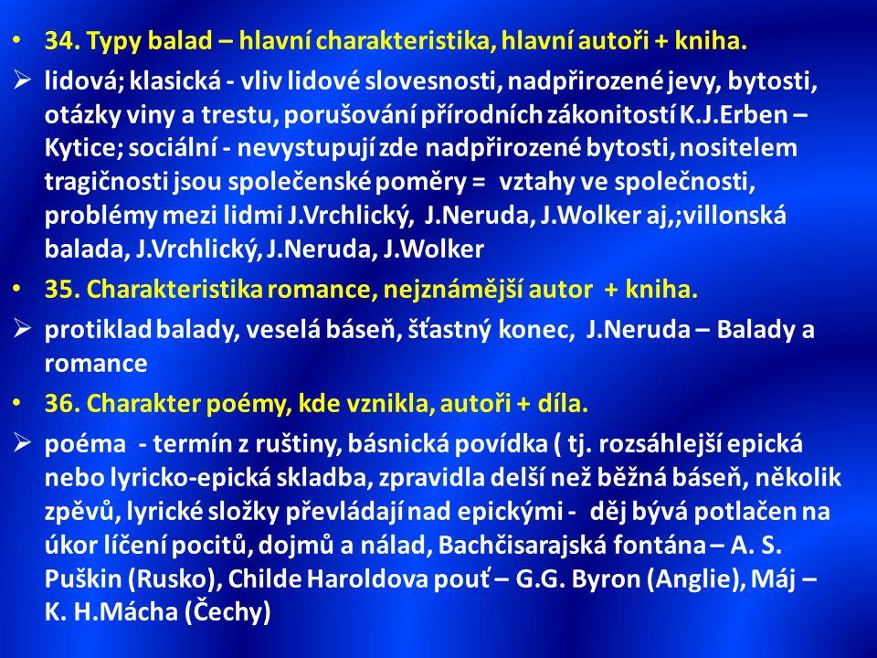 34. Typy balad – hlavní charakteristika, hlavní autoři + kniha.  lidová; klasická - vliv lidové slovesnosti, nadpřirozené jevy, bytosti, otázky viny