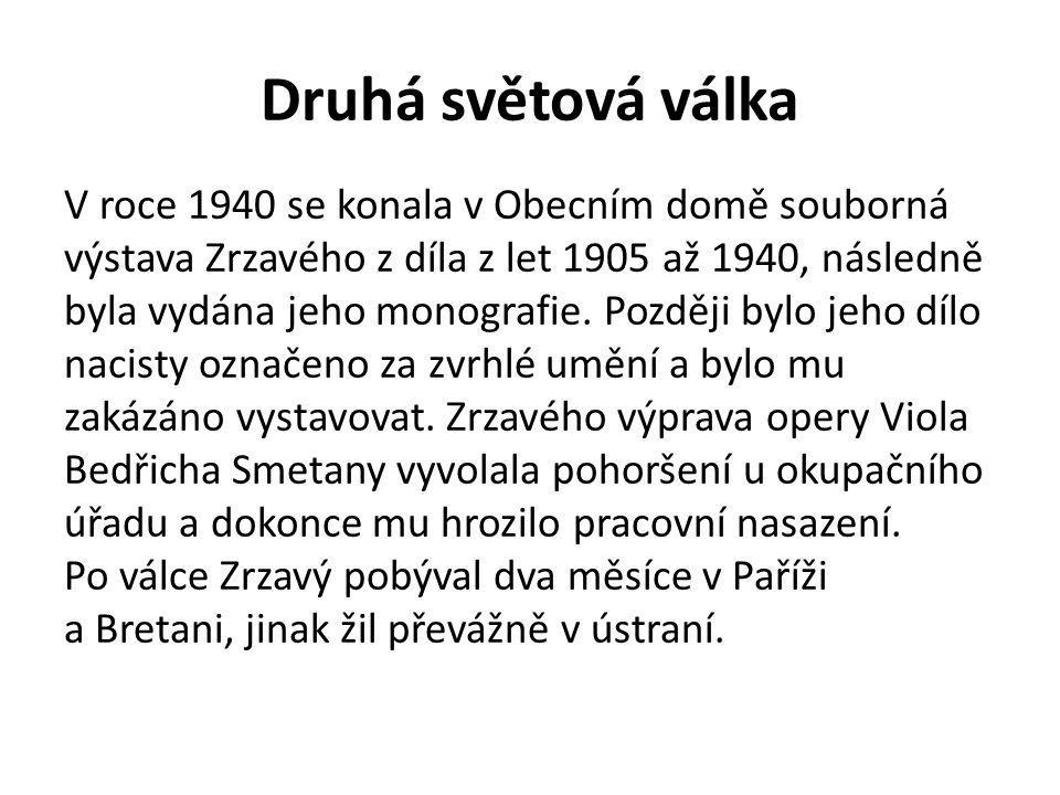 Druhá světová válka V roce 1940 se konala v Obecním domě souborná výstava Zrzavého z díla z let 1905 až 1940, následně byla vydána jeho monografie. Po