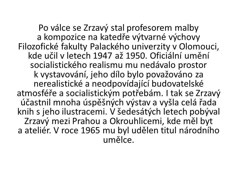Po válce se Zrzavý stal profesorem malby a kompozice na katedře výtvarné výchovy Filozofické fakulty Palackého univerzity v Olomouci, kde učil v letec