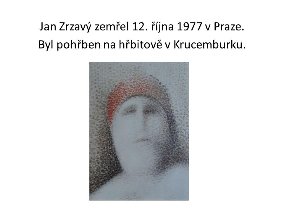 Jan Zrzavý zemřel 12. října 1977 v Praze. Byl pohřben na hřbitově v Krucemburku.